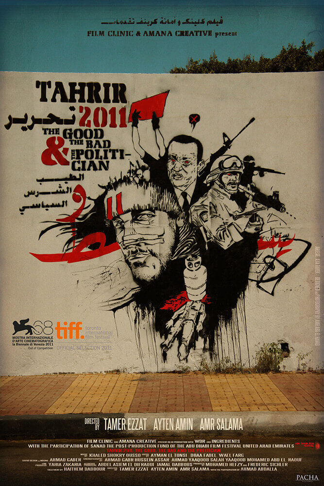 Tahrir 2011: The Good, the Bad and the Politician Film